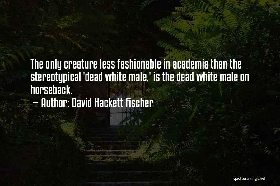 David Hackett Fischer Quotes 2232644