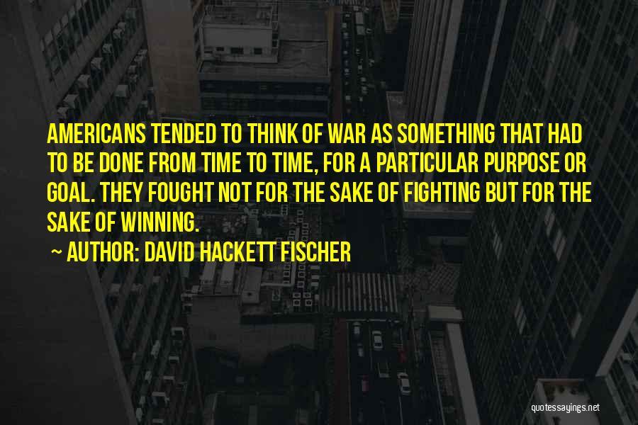 David Hackett Fischer Quotes 350169