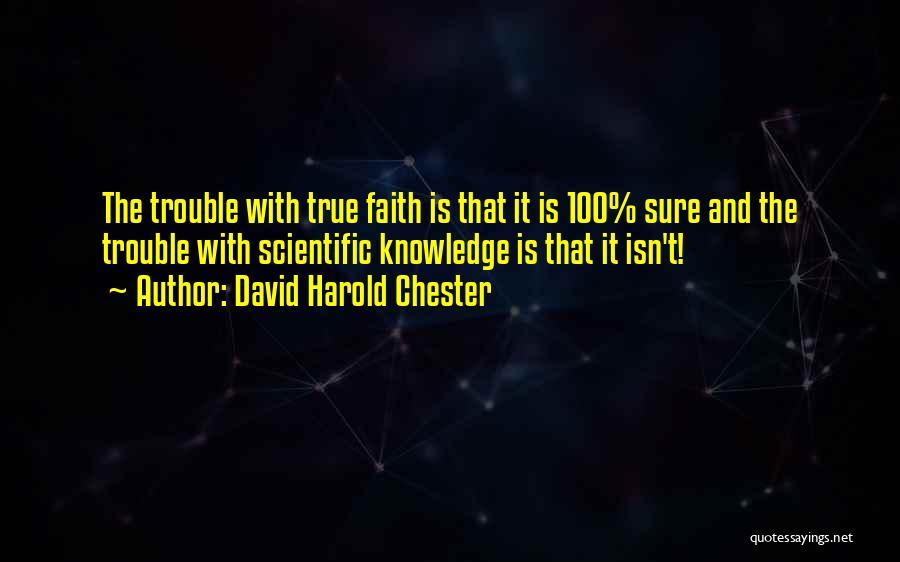 David Harold Chester Quotes 1220322