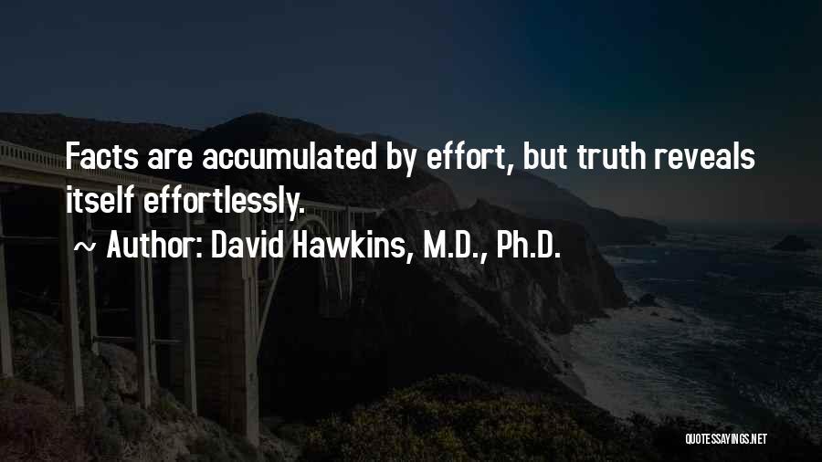 David Hawkins, M.D., Ph.D. Quotes 1740137