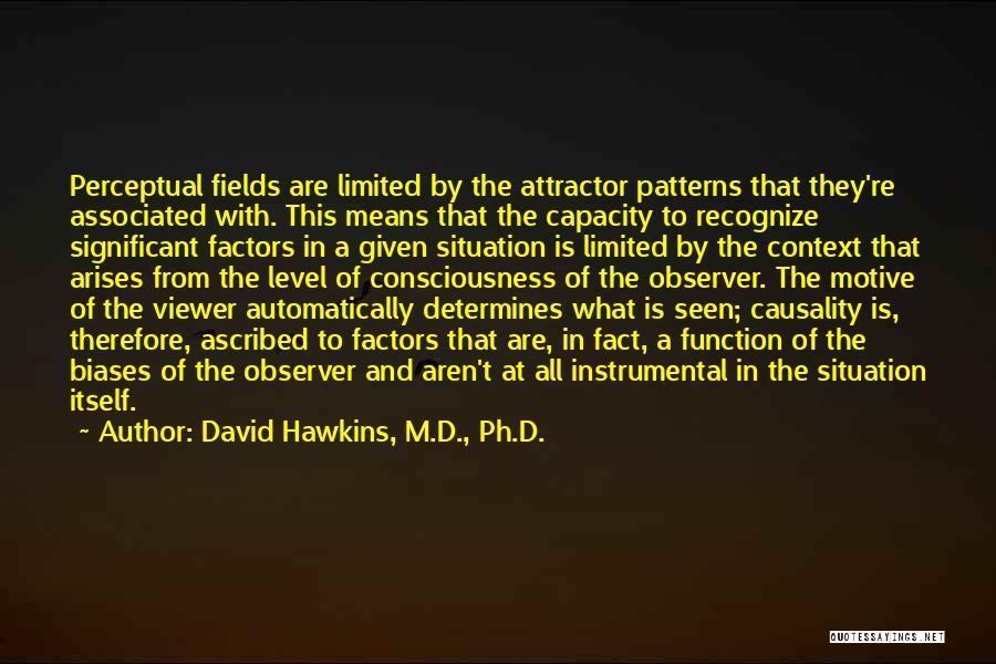 David Hawkins, M.D., Ph.D. Quotes 2254208