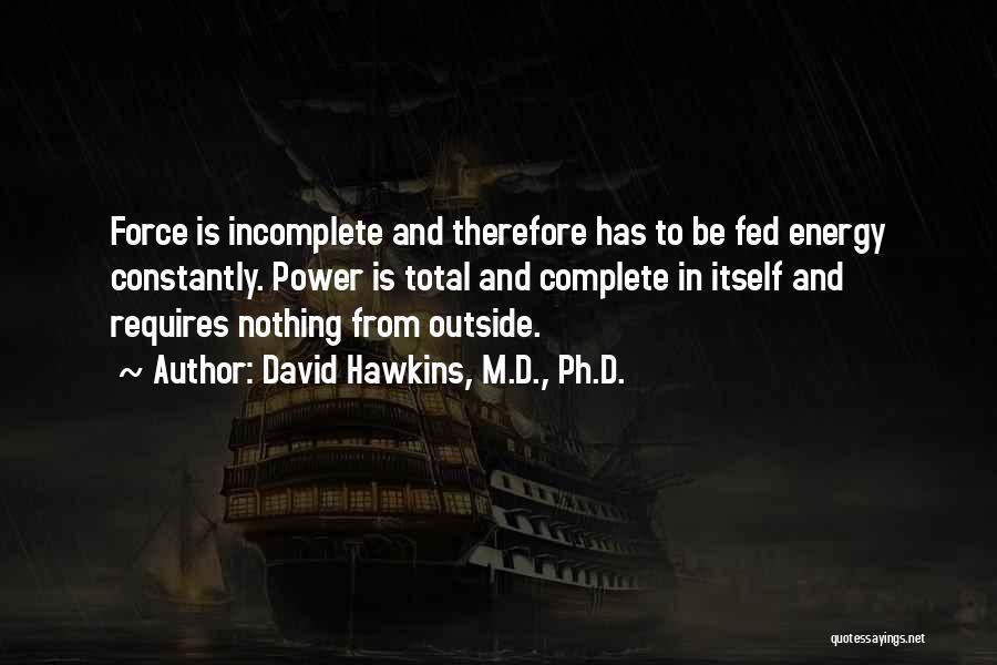 David Hawkins, M.D., Ph.D. Quotes 327553