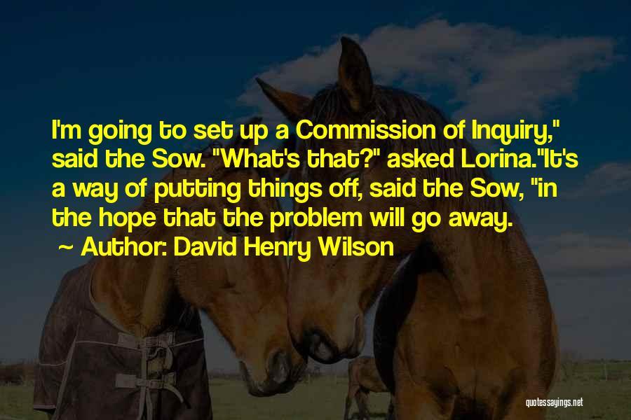 David Henry Wilson Quotes 2210058