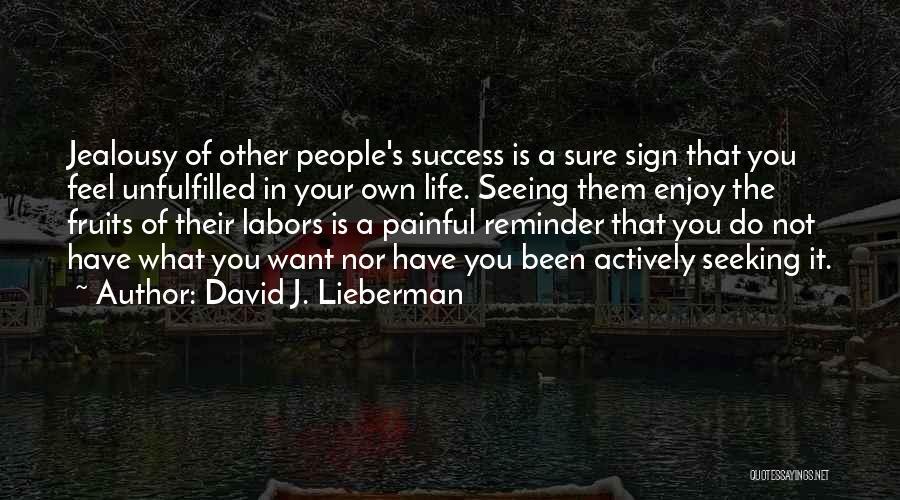 David J. Lieberman Quotes 1848927