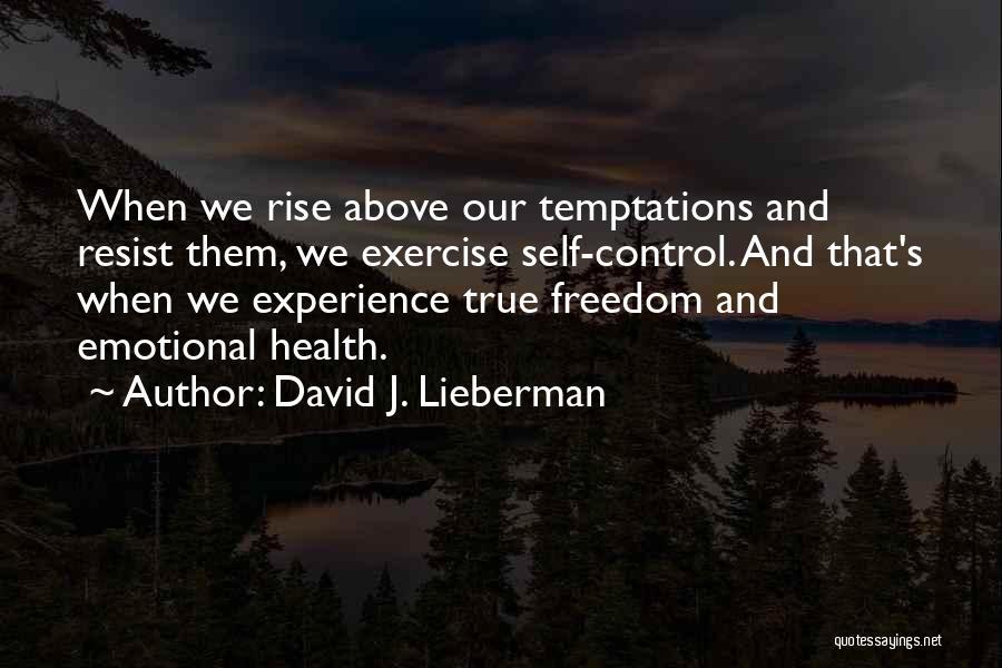 David J. Lieberman Quotes 1895583