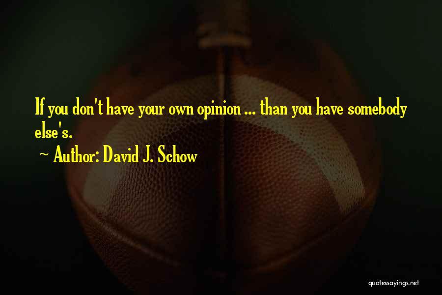 David J. Schow Quotes 914218