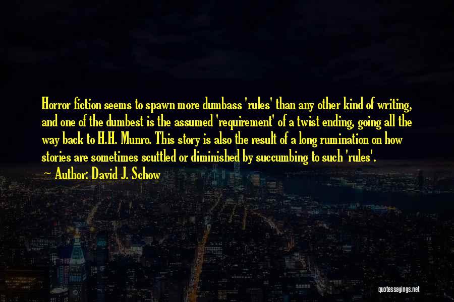 David J. Schow Quotes 928658