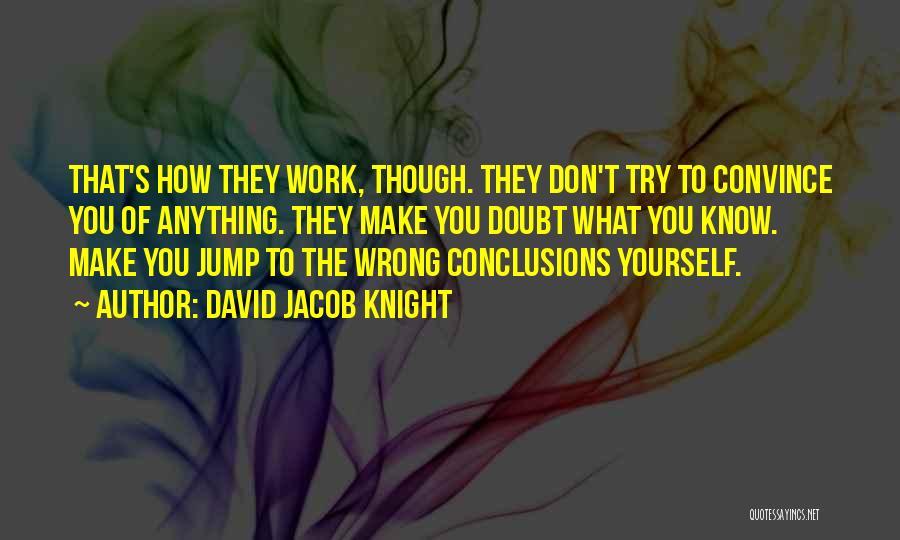 David Jacob Knight Quotes 2222181