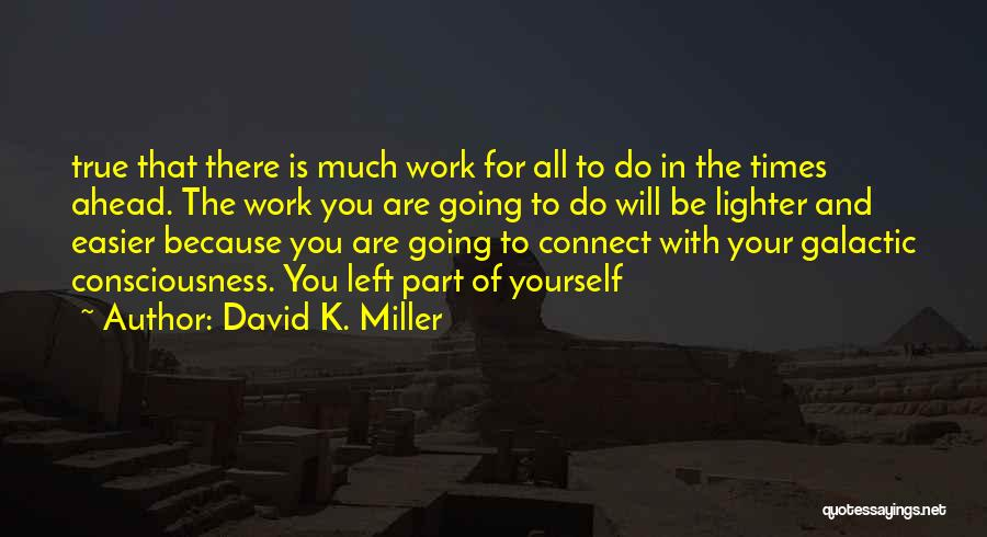 David K. Miller Quotes 955546