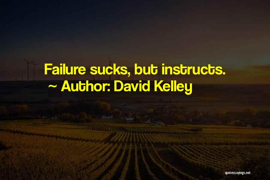 David Kelley Quotes 1896475