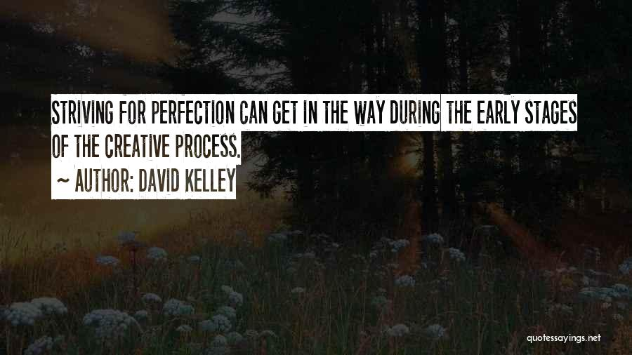 David Kelley Quotes 684720