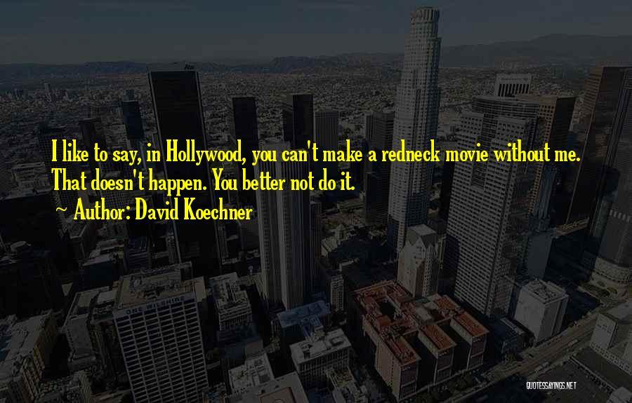 David Koechner Quotes 1374164