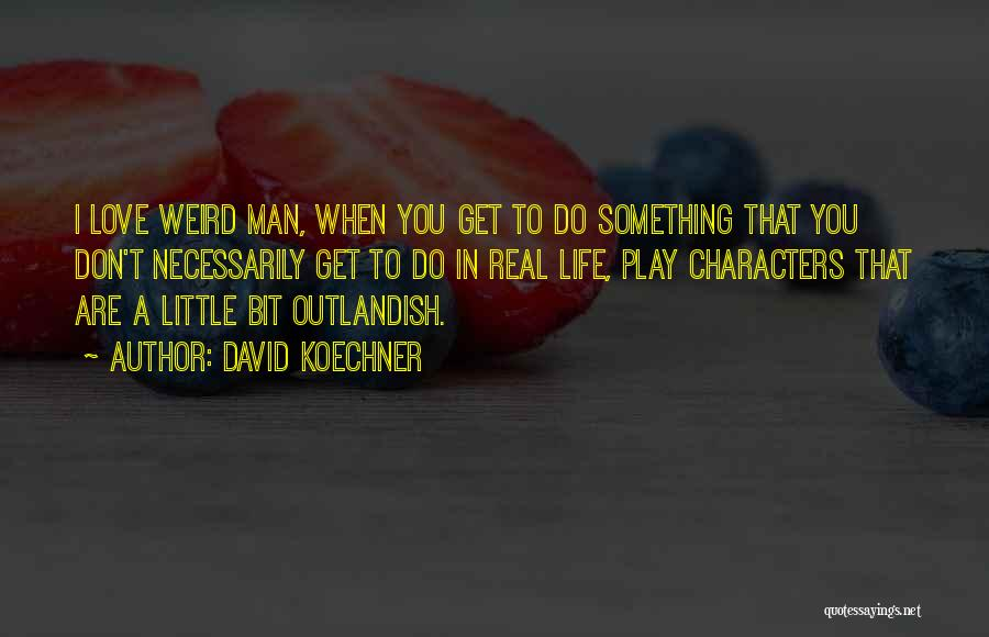 David Koechner Quotes 1449492