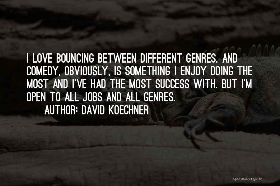 David Koechner Quotes 970895