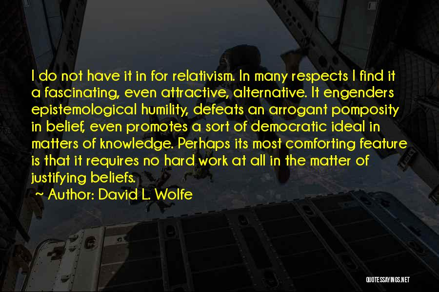 David L. Wolfe Quotes 1492925