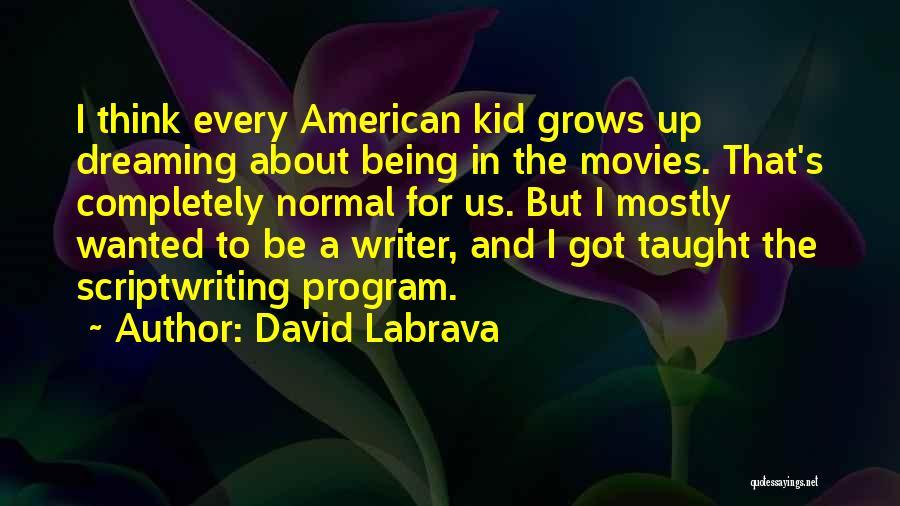 David Labrava Quotes 165421