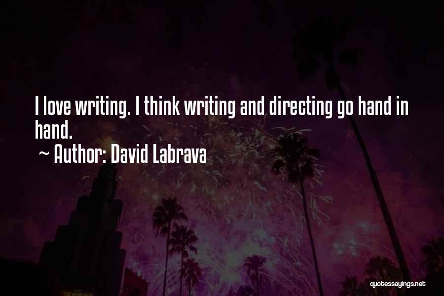 David Labrava Quotes 794042