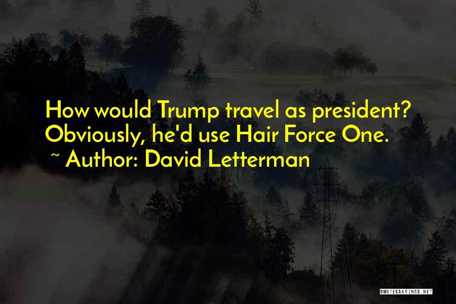 David Letterman Quotes 1280671