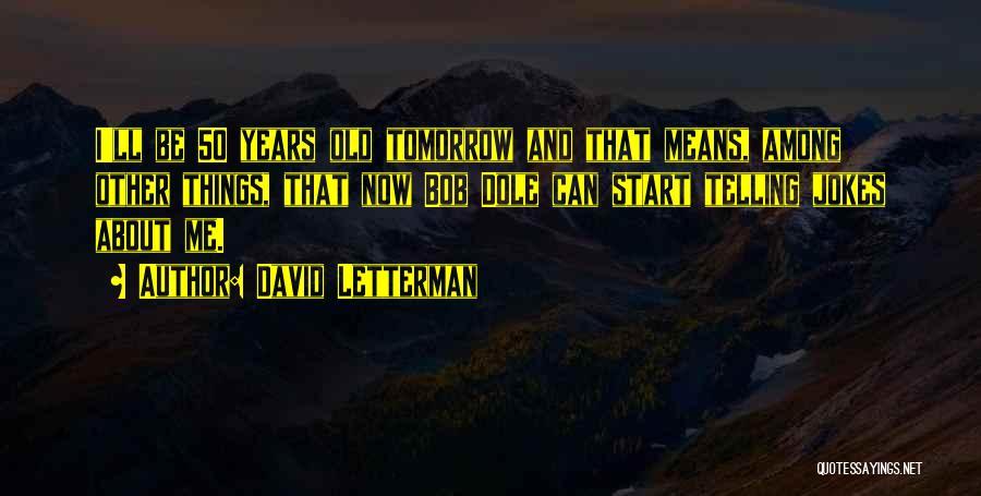 David Letterman Quotes 503805