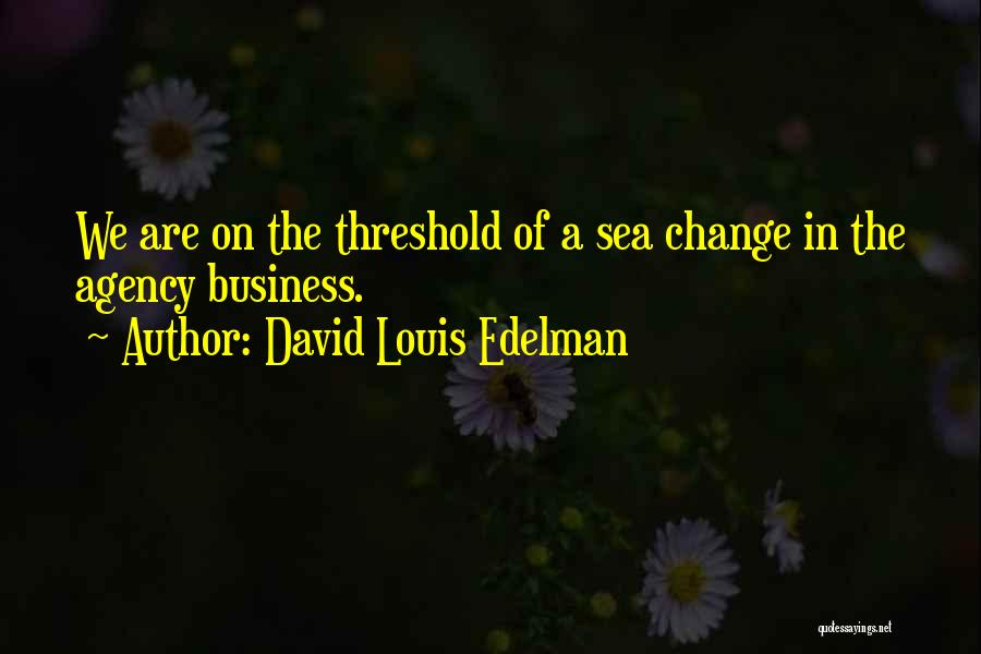 David Louis Edelman Quotes 444492