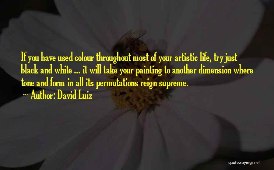 David Luiz Quotes 1266033
