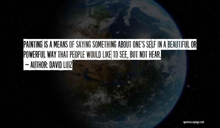 David Luiz Quotes 1459684