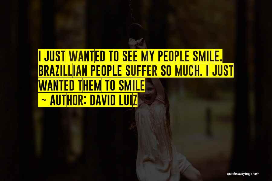 David Luiz Quotes 830481