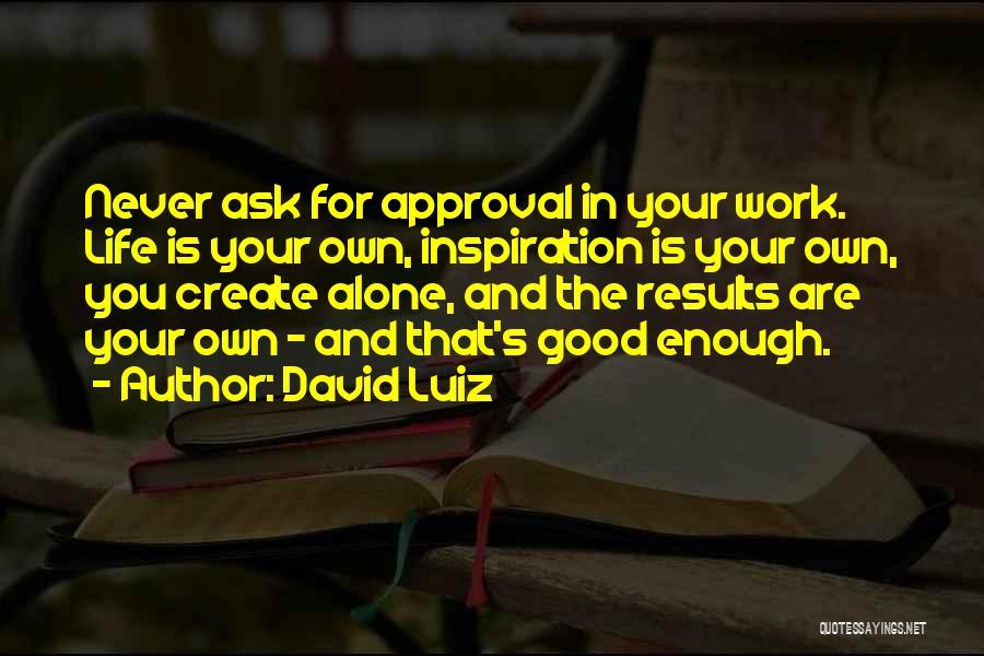 David Luiz Quotes 984995