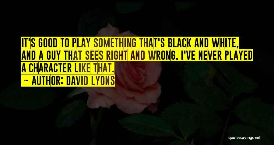 David Lyons Quotes 504375
