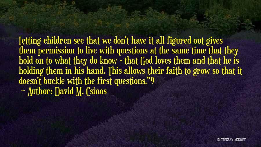 David M. Csinos Quotes 1108634