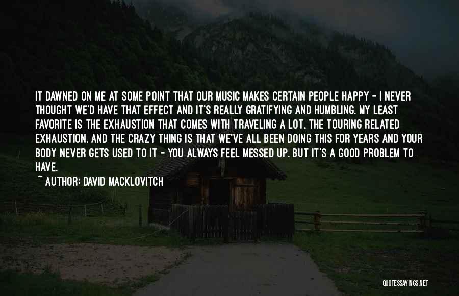 David Macklovitch Quotes 1074207