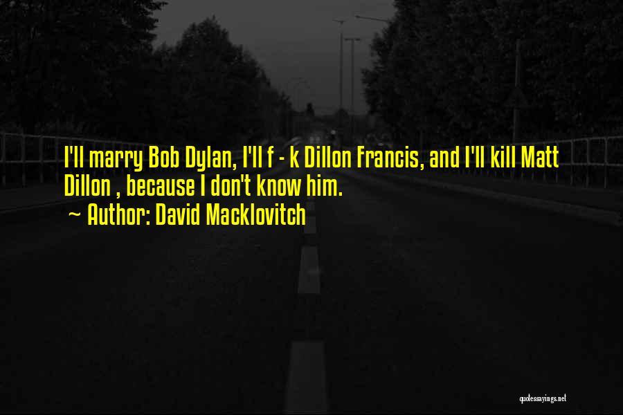 David Macklovitch Quotes 1176624