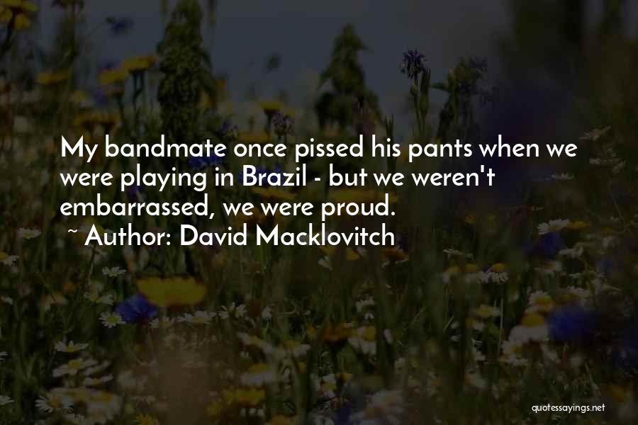 David Macklovitch Quotes 2188905