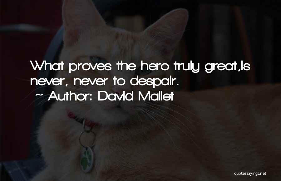 David Mallet Quotes 1472087