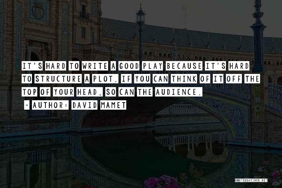 David Mamet Quotes 1167337