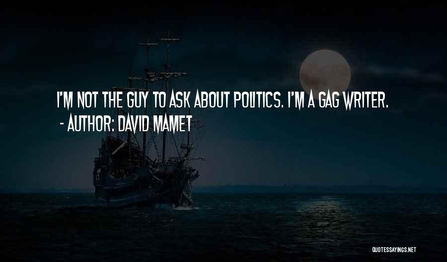 David Mamet Quotes 1255819