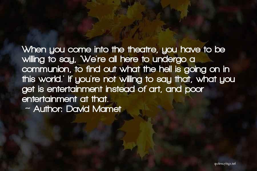 David Mamet Quotes 1393377