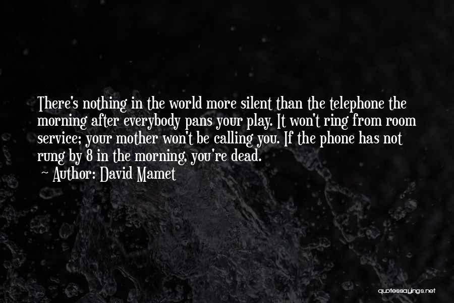 David Mamet Quotes 1559947