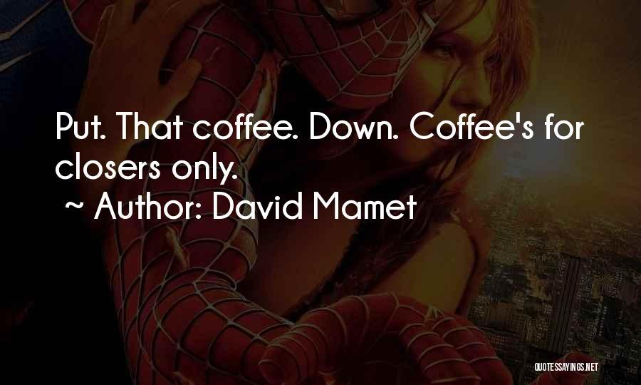 David Mamet Quotes 1930899
