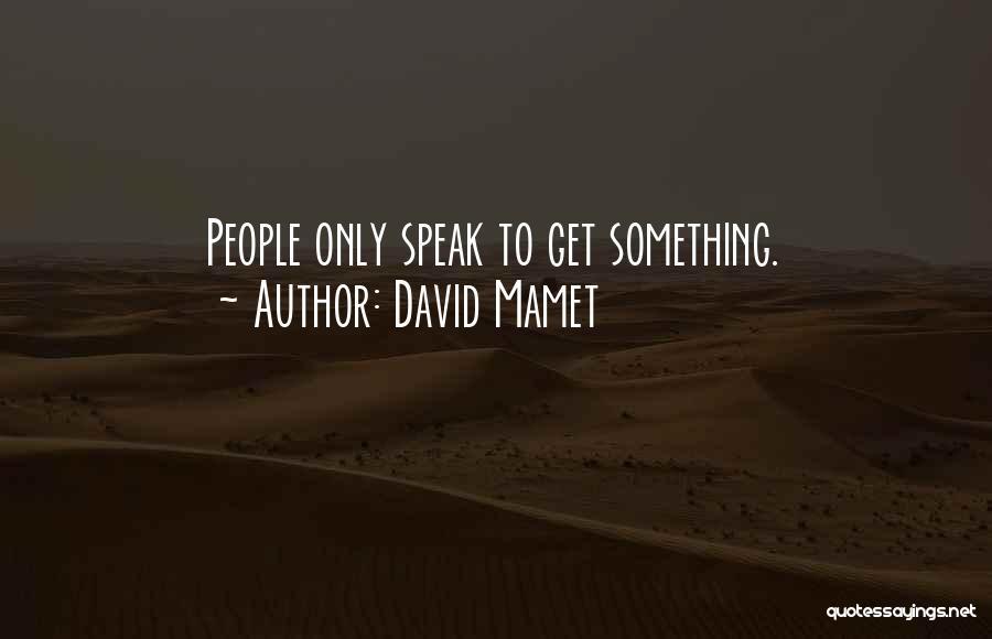 David Mamet Quotes 1948191