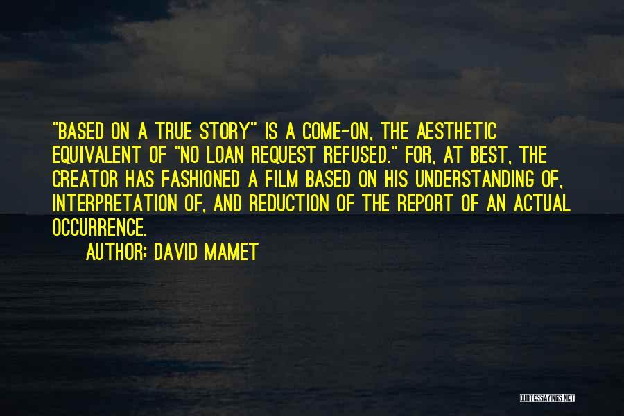 David Mamet Quotes 1954666