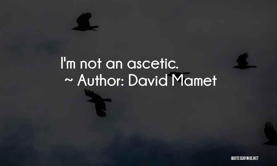 David Mamet Quotes 2121935