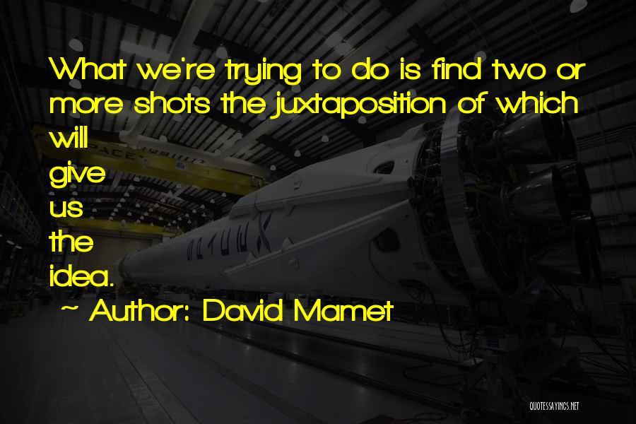 David Mamet Quotes 2196762