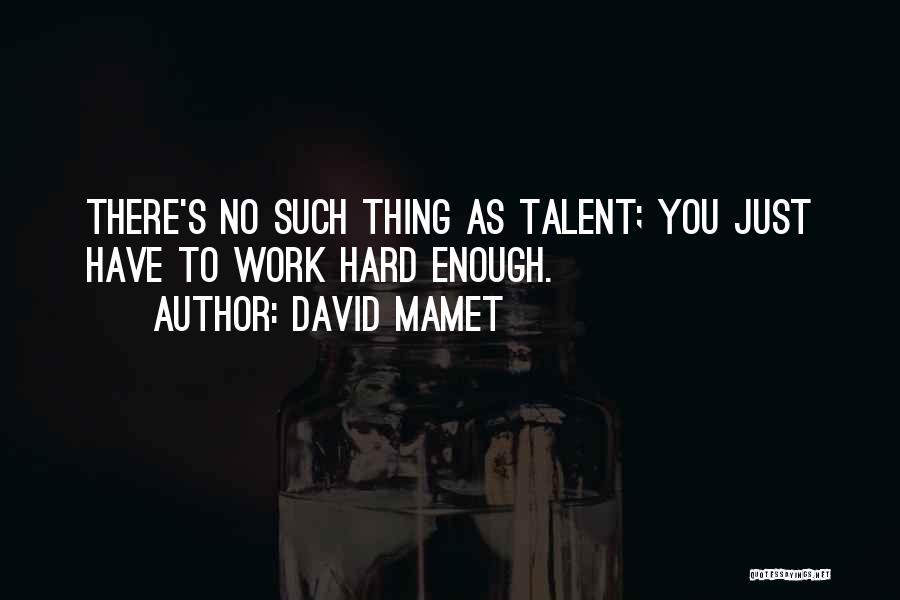 David Mamet Quotes 2205731