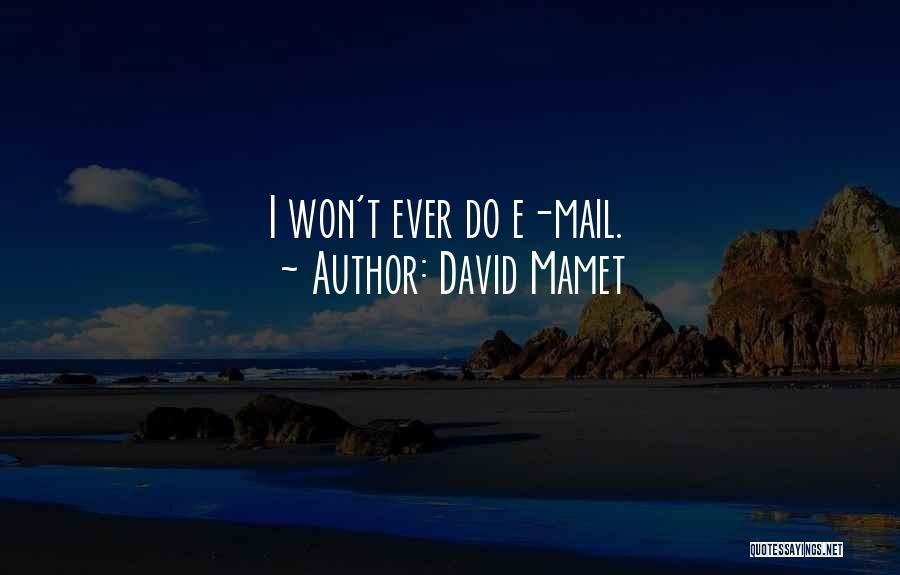 David Mamet Quotes 228381