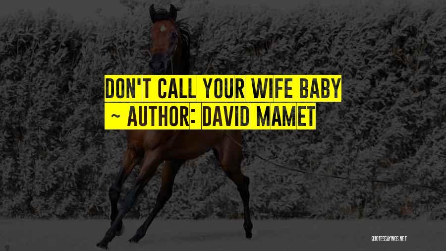 David Mamet Quotes 617460