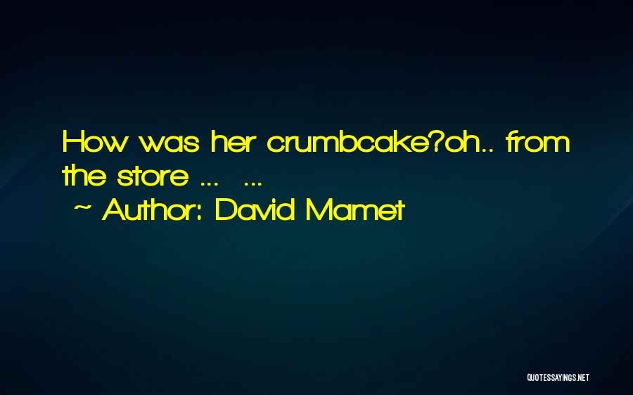 David Mamet Quotes 952516