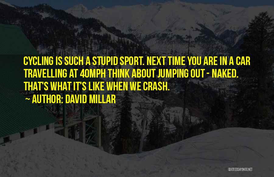 David Millar Quotes 2186823