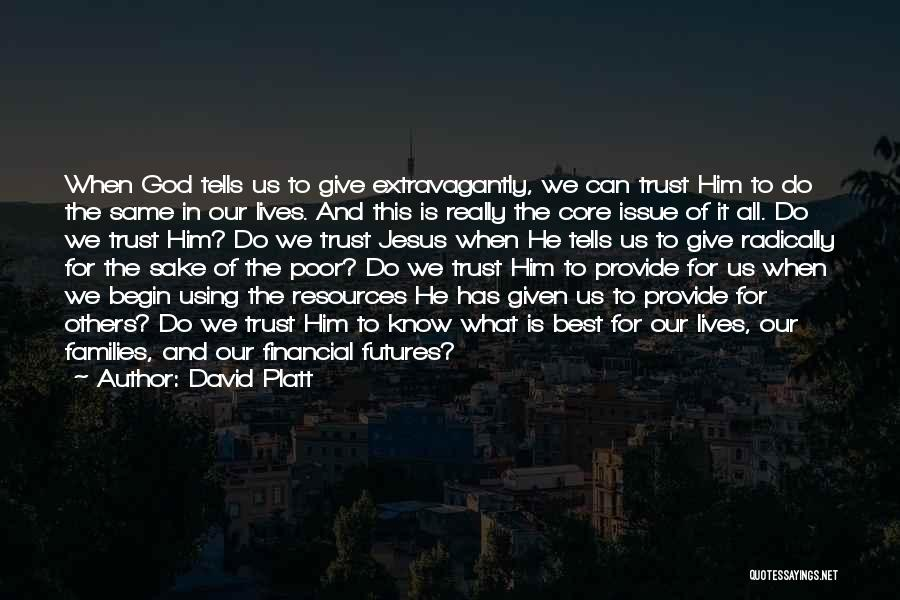 David Platt Quotes 1241861