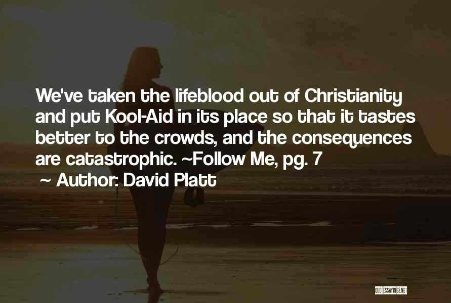 David Platt Quotes 1459383